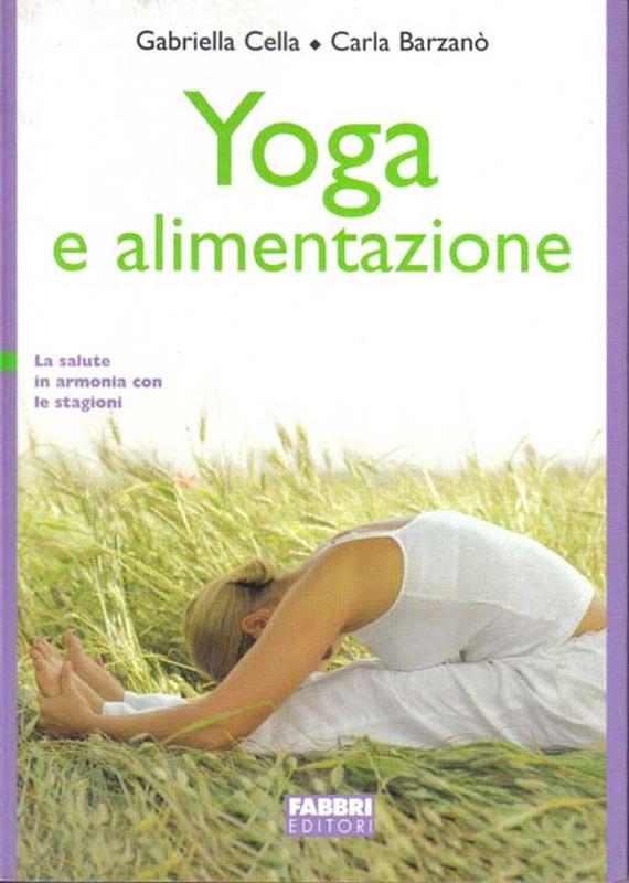 YOGA E ALIMENTAZIONE La salute in armonia con le stagioni