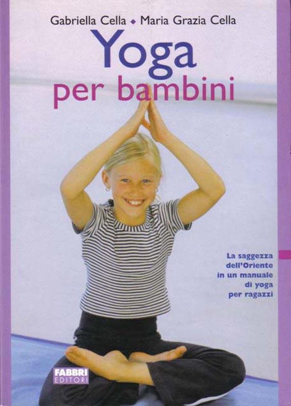 YOGA PER BAMBINI La saggezza dell'oriente in un manuale di yoga per ragazzi