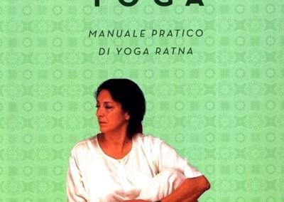 I SEGRETI DELLO YOGA Manuale pratico di yoga ratna