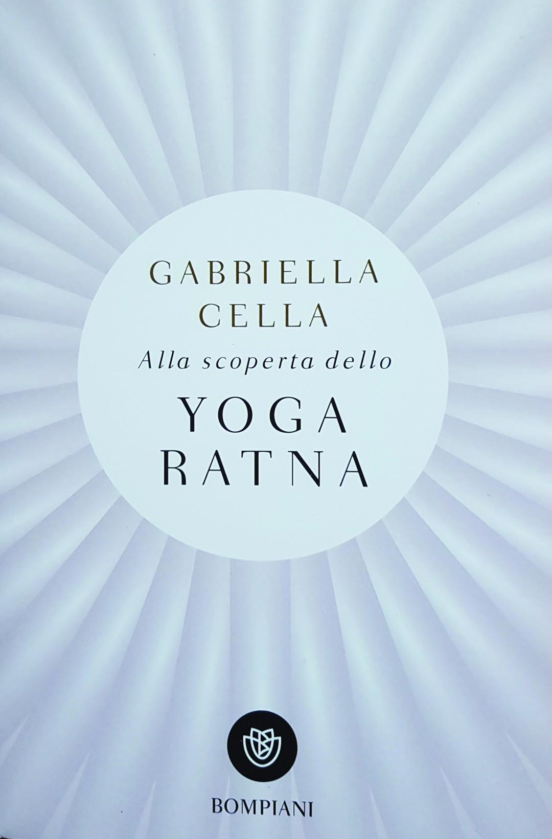 Alla scoperta dello YOGA RATNA. Nelle librerie il nuovo libro di Gabriella Cella